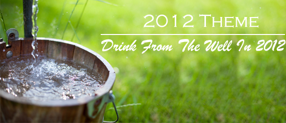 Sermon Series: Drink from the Well in 2012